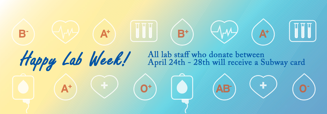 Lab Week - Donate April 24th - 28th for Subway card